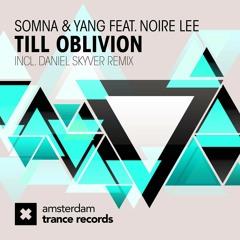 Somna & Yang feat. Noire Lee - Till Oblivion  *out now!*
