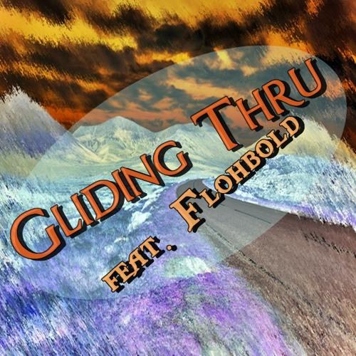 Calaminus - Gliding Thru feat. Flohbold (Collab)