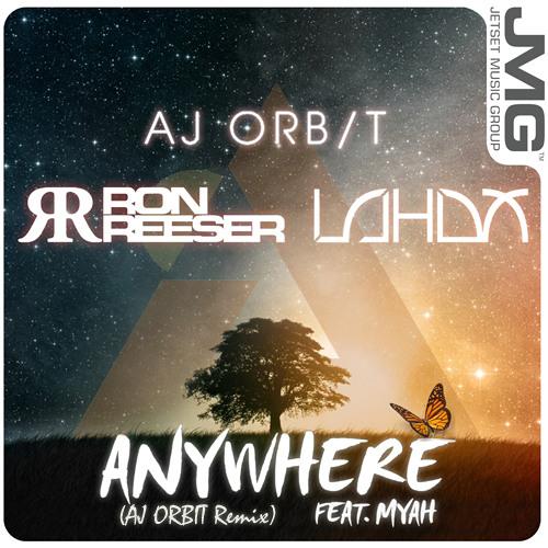 Ron Reeser, Lahox - Anywhere Feat. Myah Marie (AJ ORBIT Remix)