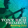 The Tony Rich Project - Breaking Glass