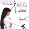 Oldschool Boys feat. Alida - Tonight Final Version