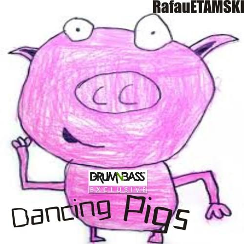 Dancing Pigs by Rafau Etamski - DrumNBass.NET Exclusive