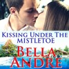 Kissing Under the Mistletoe: A Sullivan Christmas by Bella Andre, Narrated by Eva Kaminsky