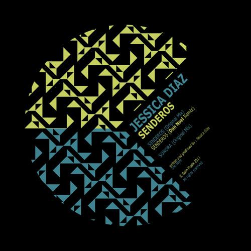 Jessica Diaz - Senderos (Dan Noel Remix) Baile Musik 048