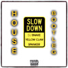 Slow Down (Bootleg)