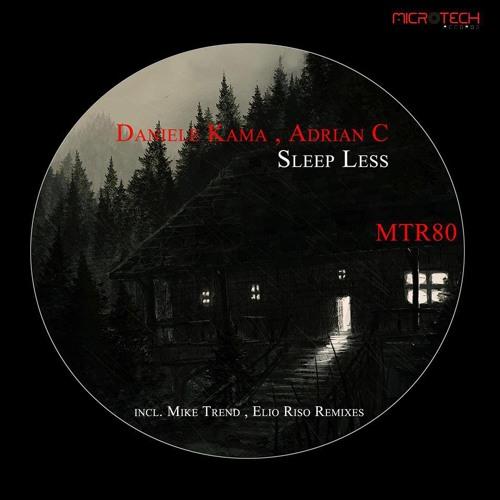 Daniele Kama,Adrian C - Sleep Less Ep incl Mike Trend & Elio Riso rmx's