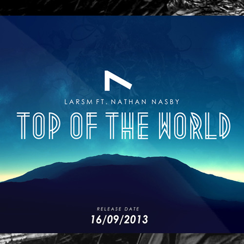 LarsM ft. Nathan Nasby - Top Of The World (Original Mix)