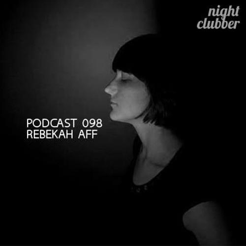 Rebekah Aff, Nightclubber Podcast 98
