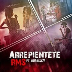 RMS Feat. Rubinsky - Arrepientete [2013]