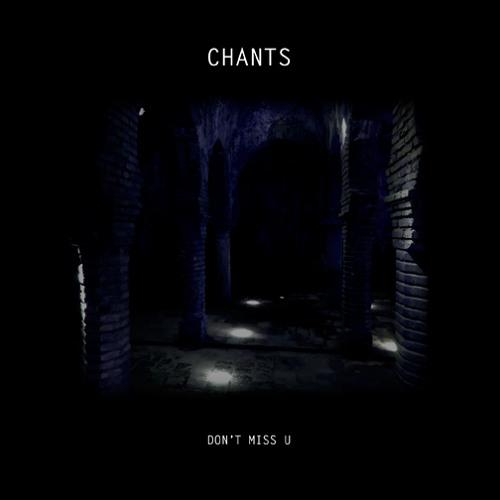 Chants - Don't Miss U (Ben Aqua Remix)