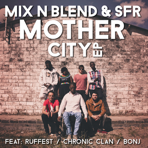 Mother City E.P. with SFR feat. the Ruffest, Chronic Clan, Bonj