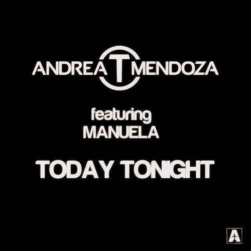 Andrea T Mendoza - Today Tonight feat. Manuela (Josh Feedblack Remix) [Airplane Records]