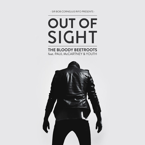 Out Of Sight by The Bloody Beetroots ft. Paul McCartney (AUCAN Remix)