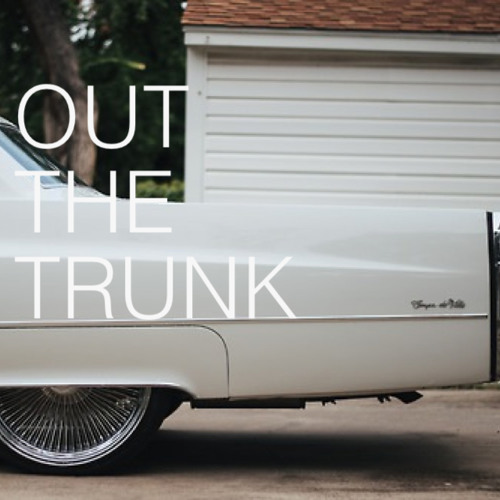 Out The Trunk [Preview]