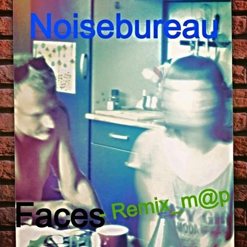 Noisebureau - Faces_remix.m@p