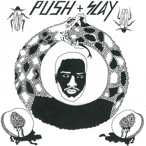 PUSH + SLAY [MIXTAPE] 2013