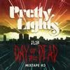 HARD Day of the Dead Mixtape #3: Pretty Lights