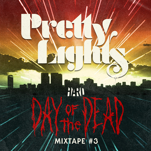HARD Day of the Dead Mixtape #3: Pretty Lights