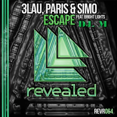 3LAU, Paris & Simo feat. Bright Lights - Escape (DJ. M Remix)