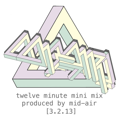 twelve minute mini mix // 3.2.13