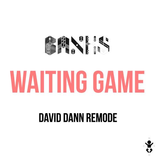 Banks - Waiting Game (U&I vs. daviDDann remode)