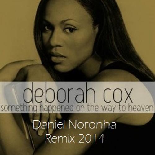 Something happened on the way to Heaven - Deborah Cox  (Daniel Noronha Remix 2014) TEASER