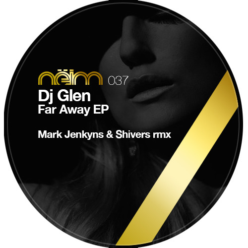 [Neim037] DJ Glen - Far Away (Original mix)