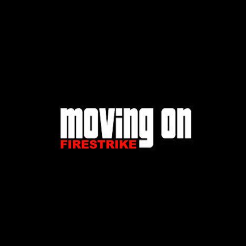 Moving On by Firestrike