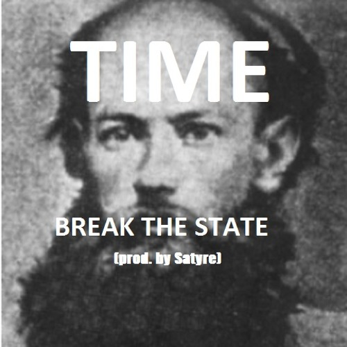 Time - Break The State (Prod. Satyre)