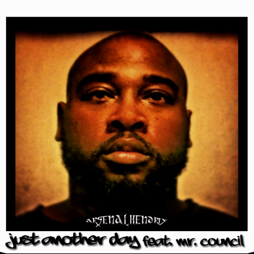 Arsenal Hendrix- Just Another Day Feat. Mr. Council Produced By Arsenal Hendrix