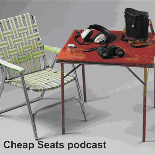 Episode 97: Cheap Seats podcast (ep 18) - Donning the tinfoil hat