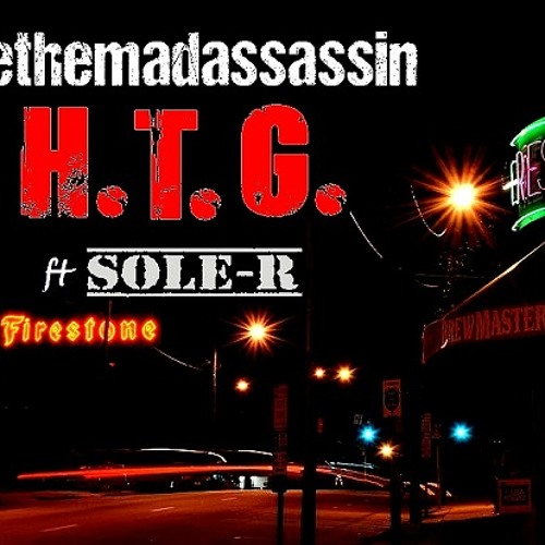 ethemadassassin - H.T.G. Ft Sole - R
