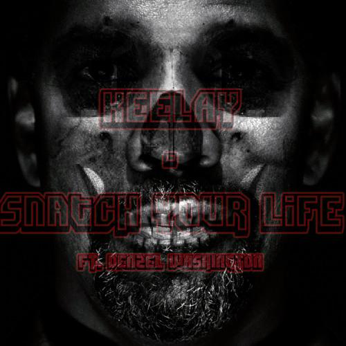 Snatch Your Life Ft. Denzel Washington