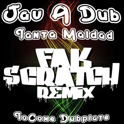 Jav A Dub - Tanta Maldad - TocOne Dubplate (Fak Scratch Remix)