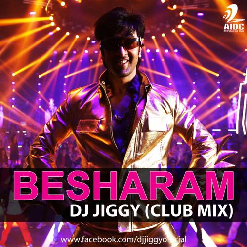 BESHARAM - DJ JIGGY's Mix - FULL VERSION