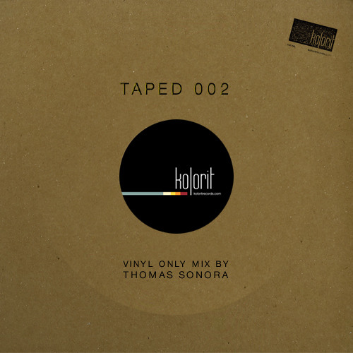 Taped #002 – vinyl only mix by Thomas Sonora (Kolorit Records)
