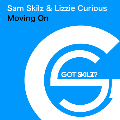 Sam Skilz & Lizzie Curious - Moving On (Main Mix) SC Edit