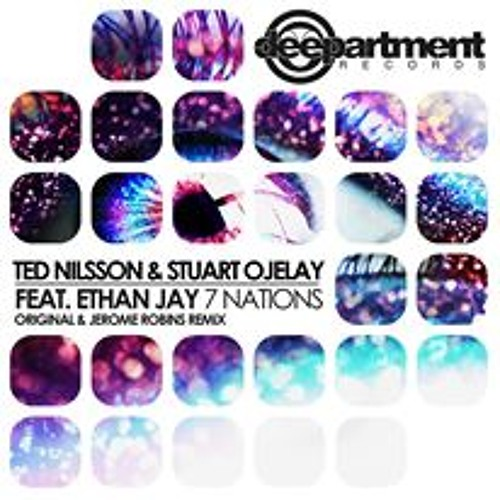 Ted Nilsson, Stuart Ojelay ft Ethan Jay - 7 Nations [DEEPARTMENT] Teaser