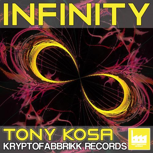 TONY KOSA-INFINITY (ORIGINAL MIX ) KRYPTOFABBRIKK RECORDS