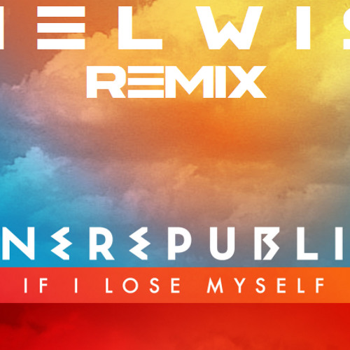 If I Lose Myself(Melwis Remix Preview)