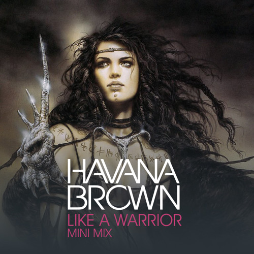 "Havana Brown - ""Like A Warrior"" Mini Mix"