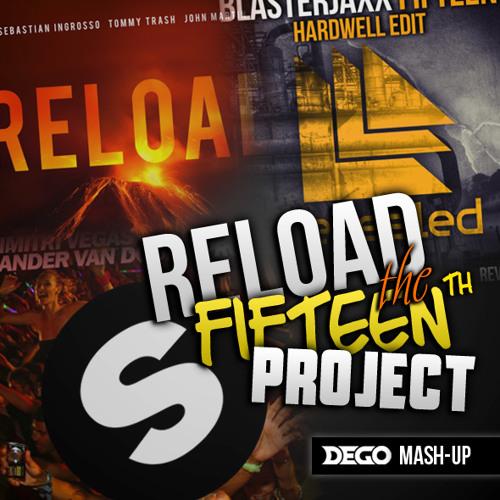 Dimitri Vegas & Like Mike, Blasterjaxx vs. John Martin - Reload The Fifteenth Project (Dego Edit)