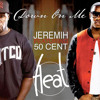 Down On Me(ft. 50 cent)(Fleat. Remix) - Jeremih