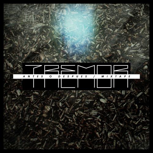 """TREMOR - """"Antes o despues"""" (MIXTAPE)2013"""