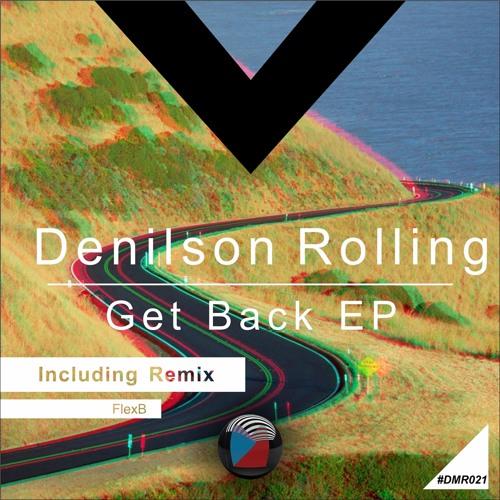 DMR021 - Denilson Rolling - Get Back (FlexB Remix)