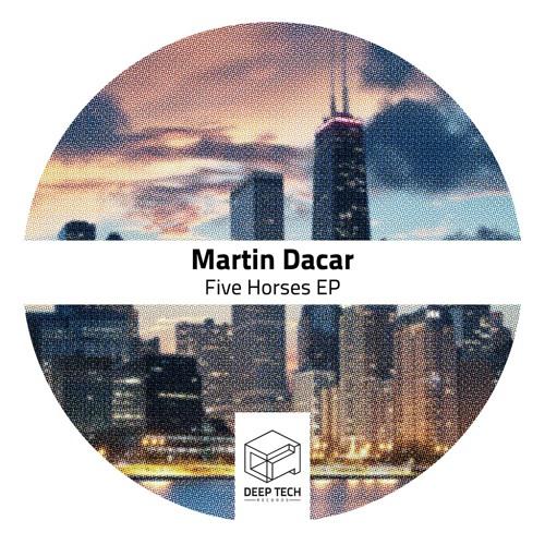 Martin Dacar - Five Horses (Original Mix) [DEEP TECH RECORDS]