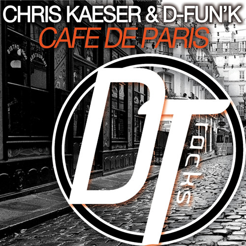 Chris Kaeser & D-Fun'K - Café De Paris (Preview)