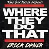 Erica Danea - Where They Do That
