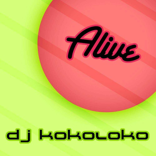 Dj Kokoloko - Alive YA LA VENTA - ON SALE