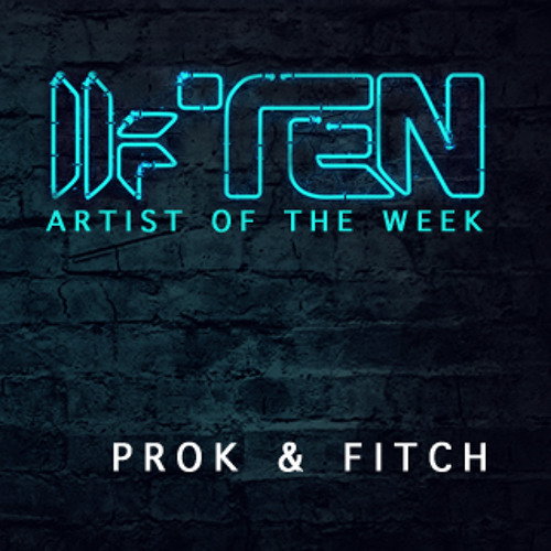 Prok & Fitch - Toolroom Ten - Artist Of The Week Mix